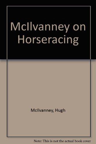 McIlvanney on Horseracing por Hugh McIlvanney