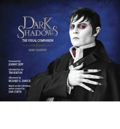 Dark Shadows the Art of the Film (ART OF THE FILM) (Hardback) - Common