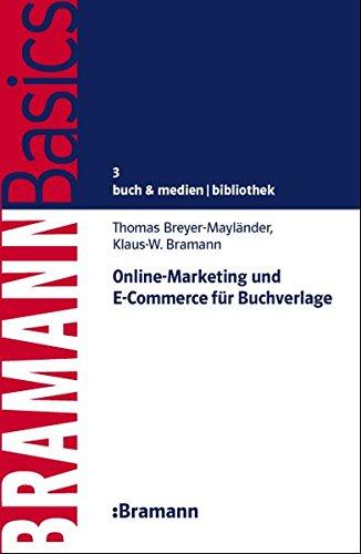 Online-Marketing und E-Commerce für Buchverlage (BRAMANNBasics)