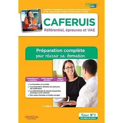 CAFERUIS : Préparation complète pour réussir sa formation - Référentiel, épreuves et VAE - Responsable d'unité d'intervention sociale