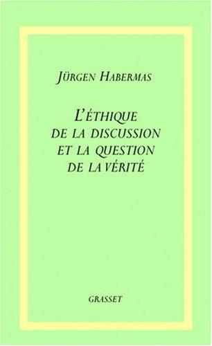 L'Ethique de la discussion et la question de la vérité par Jürgen Habermas
