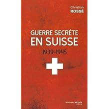Guerre secrète en Suisse 1939-1945