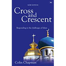 Cross and Crescent: Responding to the Challenges of Islam - New Edition