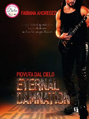 Eternal Damnation: Piovuta dal cielo
