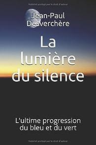 La lumière du silence par Jean-Paul Desverchère