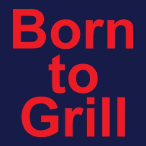 DAS Shirt für BBQ-Fans und Grillprofis: Born to Grill T-Shirt, Farbe navy, Navy-Blue