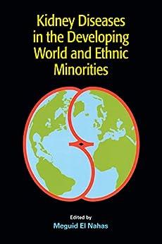 Kidney Diseases In The Developing World And Ethnic Minorities por Meguid El Nahas Gratis