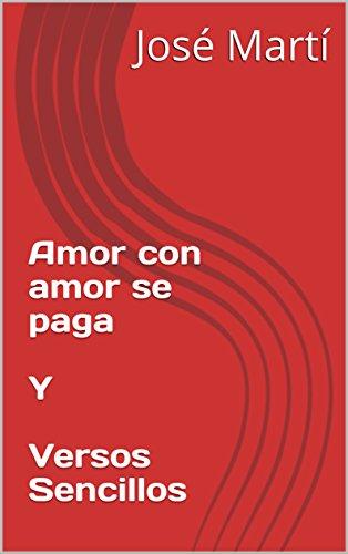 Amor con amor se paga Y Versos Sencillos