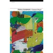 Common Prayer by Fiona Sampson (28-Jun-2007) Paperback