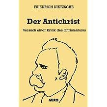 Der Antichrist: Versuch einer Kritik des Christentums (German Edition) by Friedrich Nietzsche (2015-10-08)