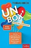 Unbox your Relationship!: Wie du Menschen für dich gewinnst und stabile Beziehungen aufbaust (Dein Erfolg) - Tobias Beck