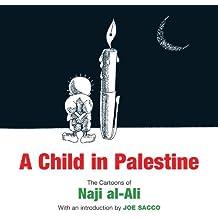A Child in Palestine: The Cartoons of Naji al-Ali