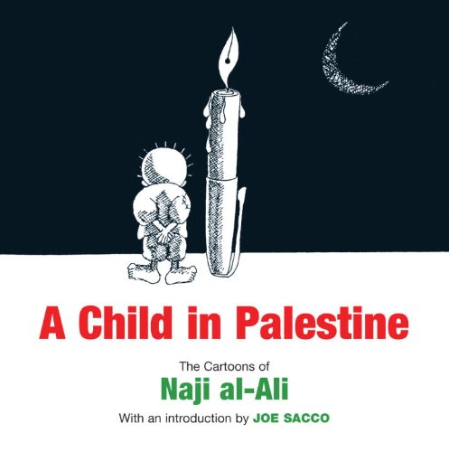A Child in Palestine: The Cartoons of Naji al-Ali par Naji al-Ali
