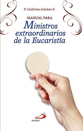 Manual para Ministros extraordinarios de la Eucaristía por Guillermo Gándara