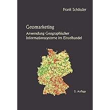 Geomarketing - Anwendung Geographischer Informationssysteme im Einzelhandel