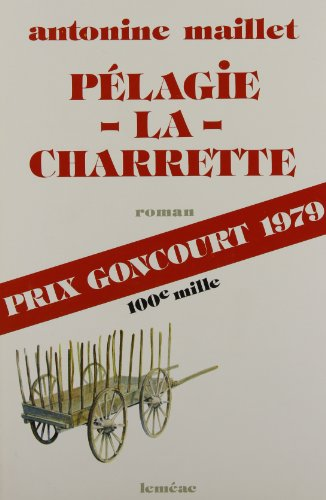 Pelagie La Charrette par Antonine Maillet