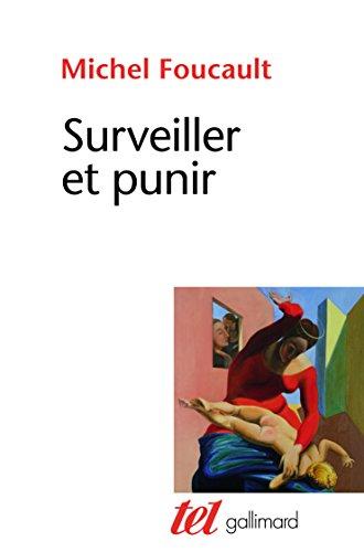 Surveiller et punir: Naissance de la prison par Michel Foucault