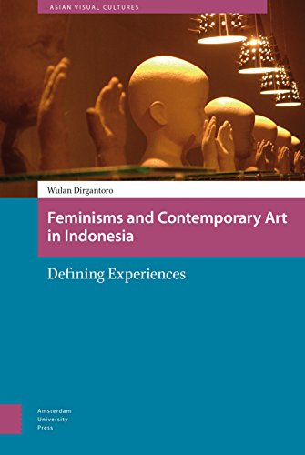 Feminisms and Contemporary Art in Indonesia: Defining Experiences (Asian Visual Cultures) por Wulandani Dirgantoro