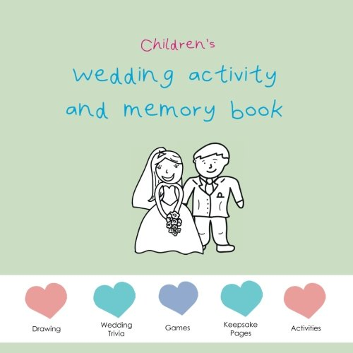 Children's Wedding Activity and Memory Book: Drawing, Wedding Trivia, Games, Keepsake Pages, Activities