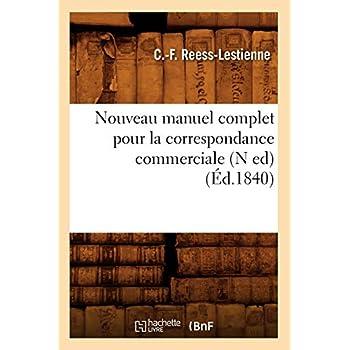 Nouveau manuel complet pour la correspondance commerciale (N ed) (Éd.1840)