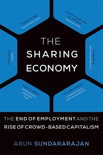 the-sharing-economy-the-end-of-employment-and-the-rise-of-crowd-based-capitalism