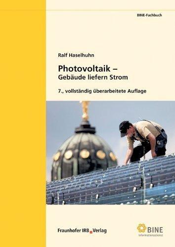Photovoltaik: Gebäude liefern Strom von Ralf Haselhuhn (27. November 2013) Broschiert