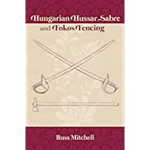 Hungarian Hussar Sabre and Fokos Fencing (English Edition)