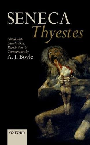 Seneca: Thyestes: Edited with Introduction, Translation, and Commentary di A. J. Boyle