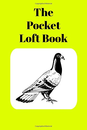 The Pocket Loft Book: Racing Pigeon Book With Yellow Cover por Sunny  Days Prints