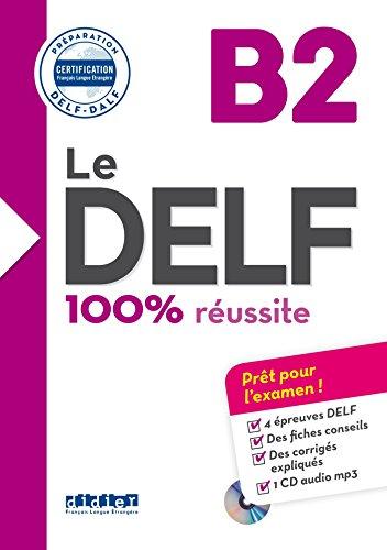 Le DELF - 100% réussite - B2 - Livre + CD