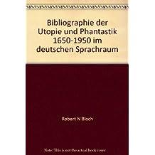 Bibliographie der Utopie und Phantastik 1650-1950 im deutschen Sprachraum