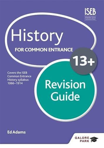 History for Common Entrance 13+ Revision Guide (Galore Park Common Entran/13+)