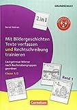 Kombitraining Deutsch: Band 1: Klasse 1/2 - 2 in 1: Mit Bildergeschichten Texte verfassen und Rechtschreibung trainieren: Lautgetreue Wörter nach Buchstabengruppen geordnet. Kopiervorlagen