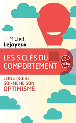 Les 5 cls du comportement: Construire soi-mme son optimisme