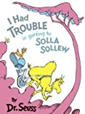 [( I Had Trouble in Getting to Solla S )] [by: Dr Seuss] [Mar-2003]