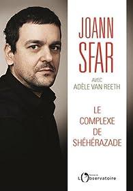 Le complexe de Shéhérazade par Joann Sfar