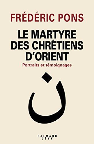 Le Martyre des chrétiens d'Orient