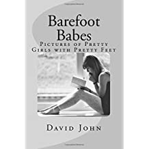 Barefoot Babes: Pictures of Pretty Girls with Pretty Feet