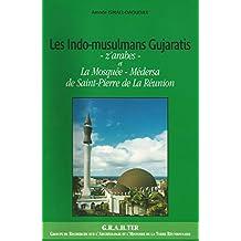 Les Indo-musulmans Gujaratis zarabes et la mosquée médersa de Saint-Pierre de la Réunion
