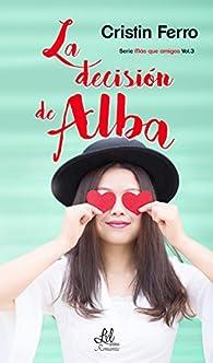 La decisión de Alba par Cristin Ferro