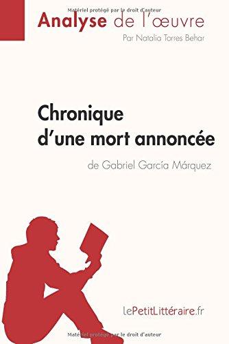 Chronique d'une mort annonce de Gabriel Garca Mrquez (Analyse de l'oeuvre): Comprendre La Littrature Avec Lepetitlittraire.Fr