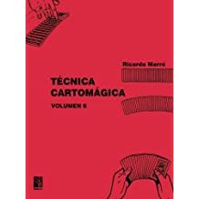 Técnica Cartomágica Volumen 6: Volume 6