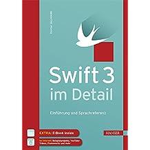 Swift 3 im Detail: Einführung und Sprachreferenz