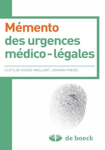 Mémento des urgences médico-légales par Clothilde Rougé Maillart, Johann Prevel