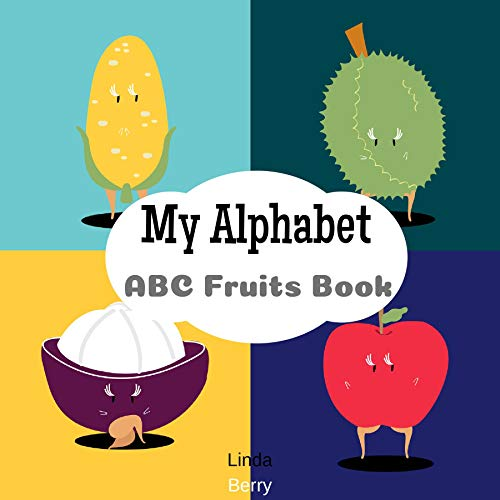 My Alphabet ABC Fruit Book: Kids Toddlers 2-4 And Preschool (Fruit Edition) (English Edition)
