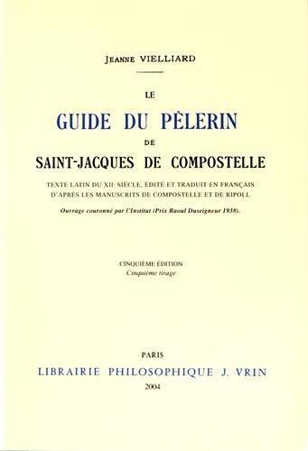 Le Guide du pèlerin de Saint-Jacques de Compostelle : texte latin du XIIe siècle, 5e édition