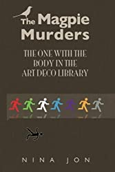 The One with the Body in the Art Deco Library: Volume 1 (The Magpie Murders) by Nina Jon (2014-07-31)
