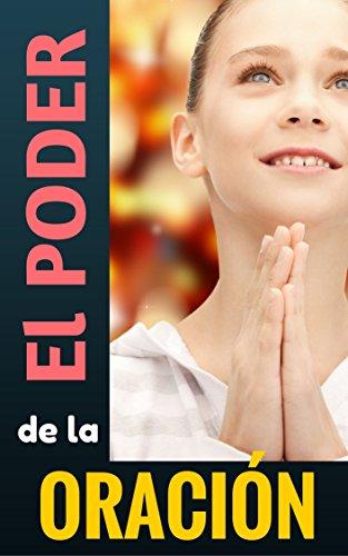 EL PODER DE LA ORACIÓN de intercesión a DIOS: CÓMO ORAR para que Dios nos escuche (OREN LOS UNOS POR LOS OTROS nº 5) por Claudio de Castro