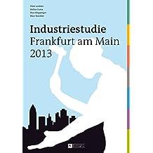 Industriestudie Frankfurt am Main 2013 (German Edition)