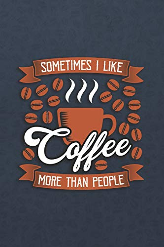 fee More Than People: ~ Coffee Lovers Blank Journals and Notebooks With Yearly Overview And Coffee Quotes On Every Pages ()